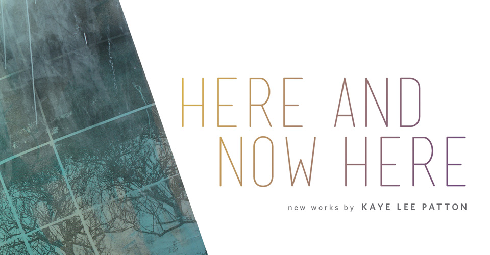 Here and Now Here image by Kaye Lee Patton